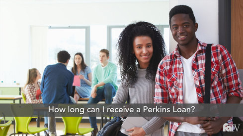 How long can I receive a Perkins loan?