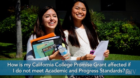 How is my California College Promise Grant affected if I do not meet Academic and Progress Standards?
