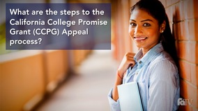 Thumbnail of What are the steps to the California College Promise Grant (CCPG) Appeal Process?