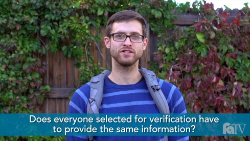 Does everyone selected for verification have to provide the same information?