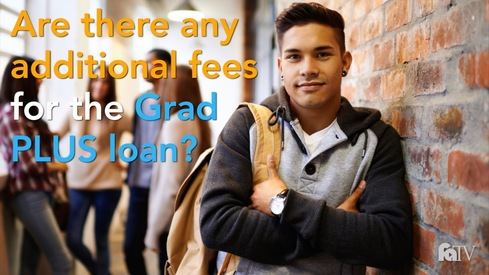 Are there any additional fees for the Grad PLUS loan?