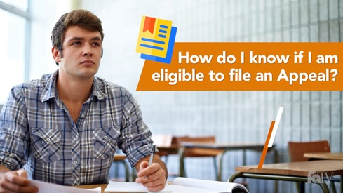 How do I know if I am eligible to file an Appeal?