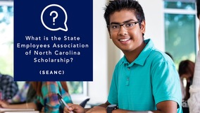 Thumbnail of What is the State Employees Association of North Carolina Scholarship (SEANC)?