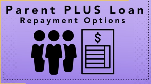 Parent PLUS Loan Repayment Options