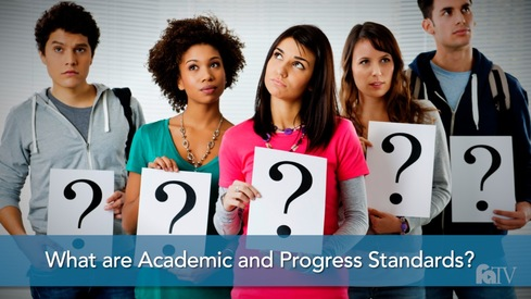 What are Academic and Progress Standards?