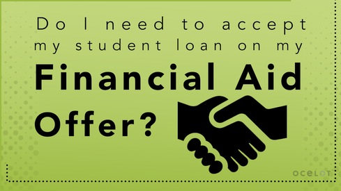 Do I need to accept my student loan on my Financial Aid Offer?