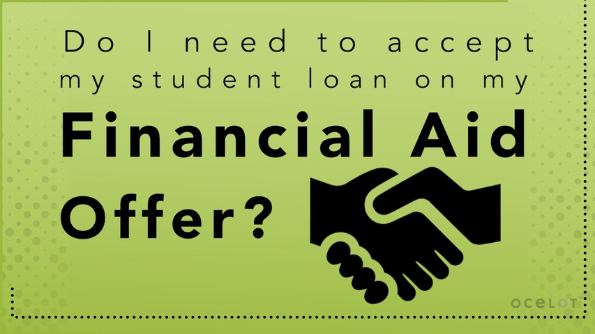 Trending Video Do I need to accept my student loan on my Financial Aid Offer?