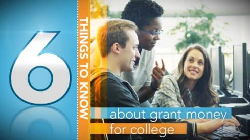 A Minute to Learn It - Grants Review: Six Important Things to Know About Grant Money for College
