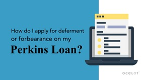 Thumbnail of How do I apply for a deferment or forbearance on my Perkins Loan?