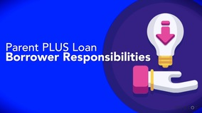 Thumbnail of Parent PLUS Loan Borrower Responsibilities