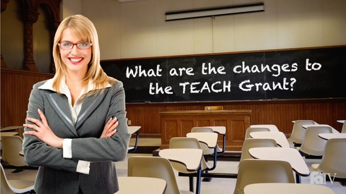 What are the changes to the TEACH Grant?