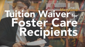 Thumbnail of Maryland Tuition Waiver for Foster Care Recipients