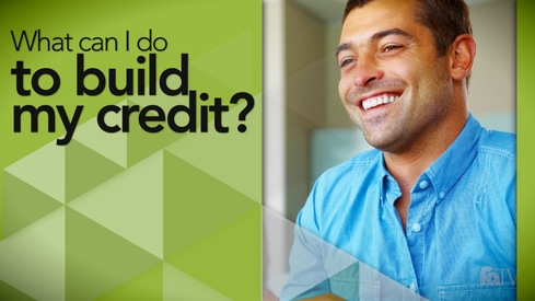 What can I do to build my credit?