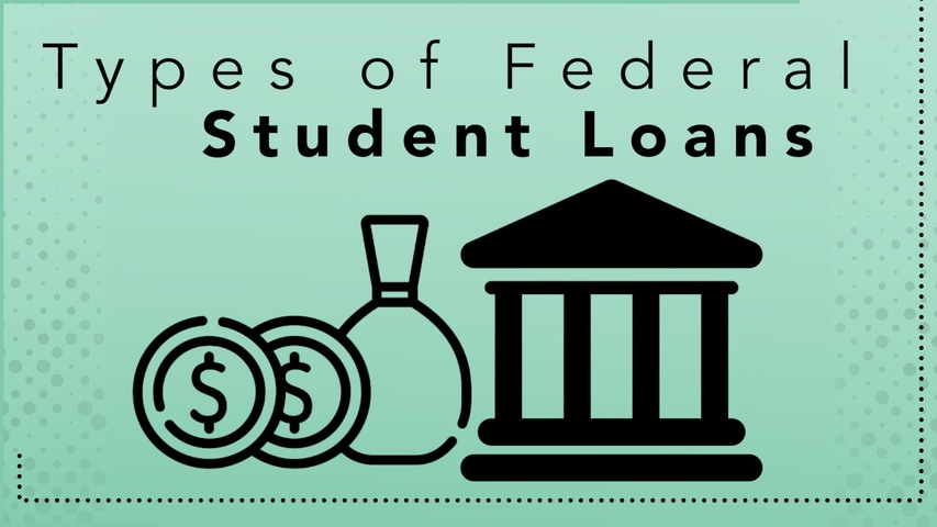 Trending Video Types of Federal Student Loans