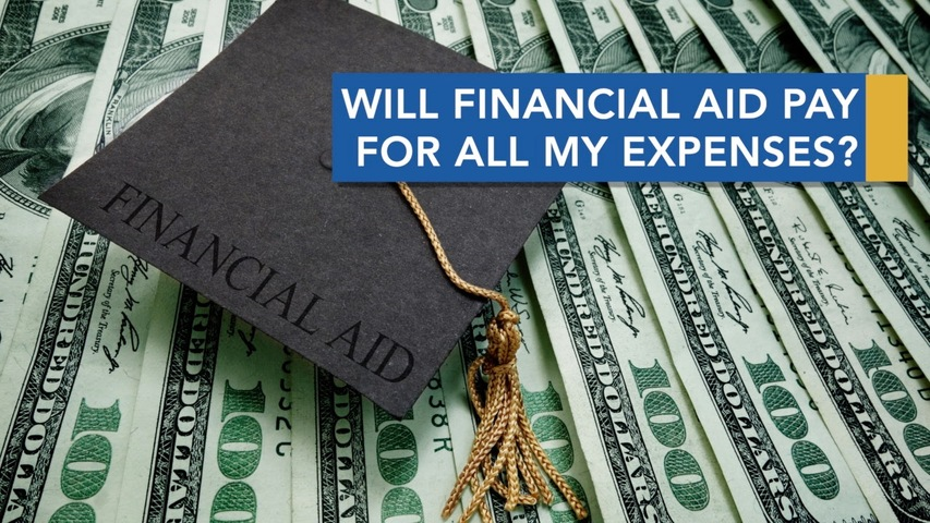 Trending Video Will financial aid pay for all of my expenses?