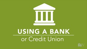 Thumbnail of Using a Bank or Credit Union