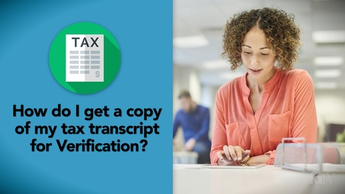 How do I get a copy of my tax transcript for Verification?