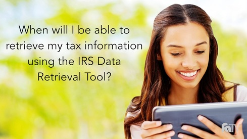 When will I be able to retrieve my tax information using the IRS Data Retrieval Tool?