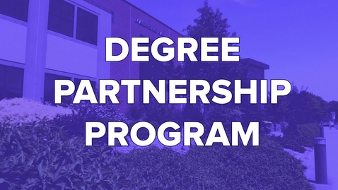 Thumbnail for entry About the Degree Partnership Program