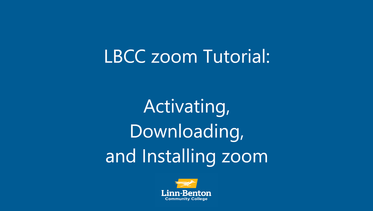 LBCC zoom Tutorial: Activating, Downloading, and Installing  Zoom