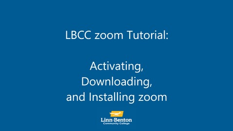 Thumbnail for entry LBCC zoom Tutorial: Activating, Downloading, and Installing  Zoom