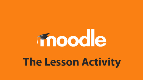Thumbnail for entry The Moodle Lesson Activity