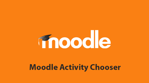 Thumbnail for entry Moodle Activity Chooser