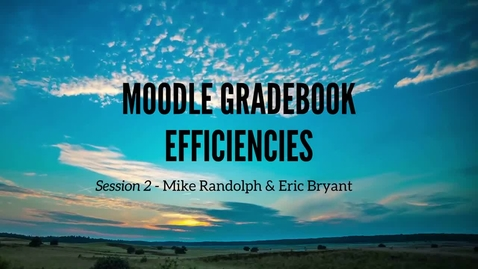 Thumbnail for entry Moodle Gradebook Efficiencies