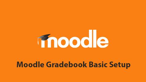 Thumbnail for entry Moodle Gradebook Basic Setup