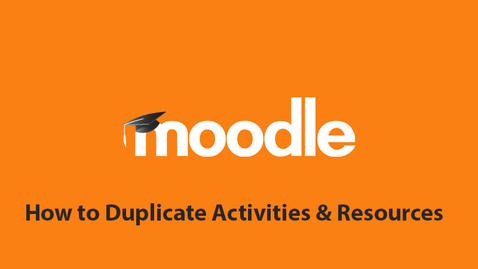 Thumbnail for entry How to Duplicate Activities and Resources in Your Moodle Course