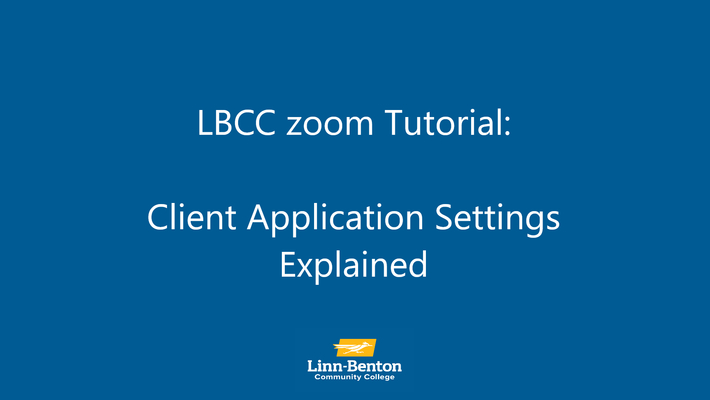 LBCC zoom Tutorial: Client Application Settings Explained