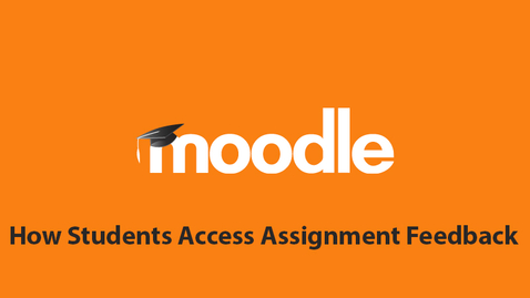 Thumbnail for entry How Students Access Assignment Feedback in Moodle