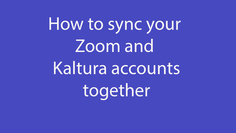 Thumbnail for entry Syncing Zoom and Kaltura - December 15th 2020, 9:31:40 am