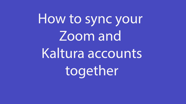 Syncing Zoom and Kaltura - December 15th 2020, 9:31:40 am