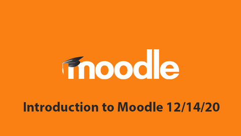Thumbnail for entry Introduction to Moodle 12/14/20