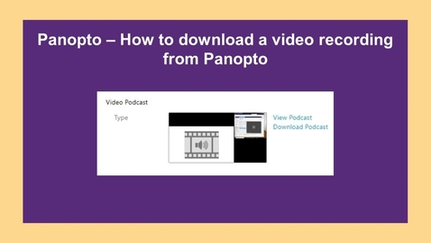 Thumbnail for entry How to Download a video recording from Panopto - CC
