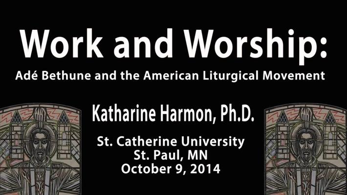 Katharine E. Harmon, Ph.D.--Adé Bethune Lecture Series