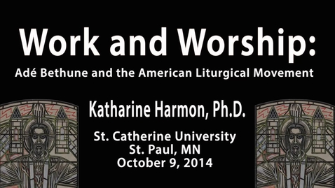 Thumbnail for entry Katharine E. Harmon, Ph.D.--Adé Bethune Lecture Series - CC
