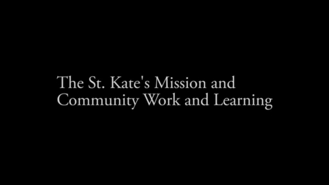 Thumbnail for entry St  Kate's Mission and Community Work and Learning - CC