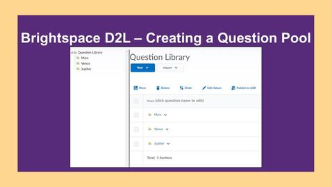 Thumbnail for entry Brightspace - Creating a Question Pool for a Quiz - NC