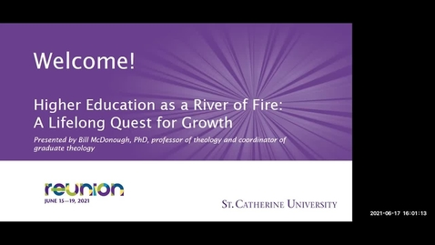 Thumbnail for entry Higher Education as a River of Fire-A Lifelong Quest for Growth - CC
