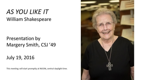 Thumbnail for entry Sister Margery Smith - Reflects on As You Like It - CC