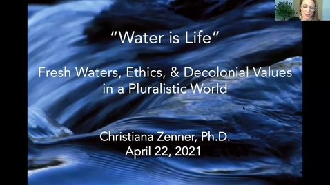 """Thumbnail for entry """"Water is Life"""": Fresh waters, ethics, and decolonial values in a pluralistic world - CC"""