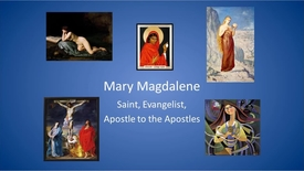 Thumbnail for entry The Resurrection of Mary Magdalene-Saint Evangelist and the Apostle to the Apostles - CC