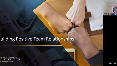 Thumbnail for entry 2021 April 22  Building Positive Team Relationships