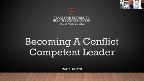 Thumbnail for entry 2021 03 09 Becoming a Conflict Competent Leader - Pt. 1