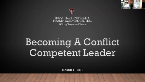 Thumbnail for entry 2021 03 11 Becoming a Conflict Competent Leader - Pt. 2