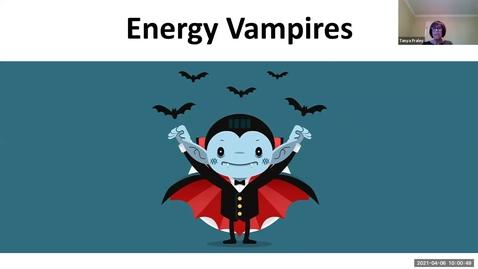 Thumbnail for entry 2021 April 6  Energy Vampires.mp4