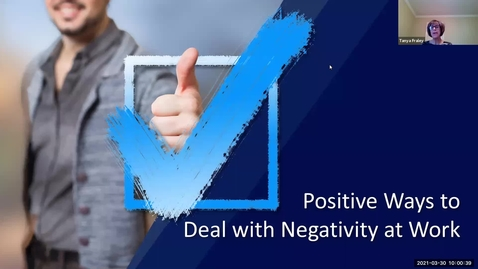 Thumbnail for entry 2021 Mar 30  Positive Ways to Deal with Negativity at Work