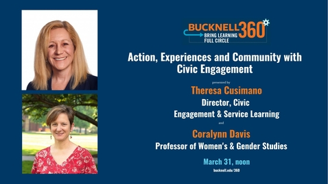 Thumbnail for entry Bucknell 360° Webinar Action, Experiences and Community with Civic Engagement